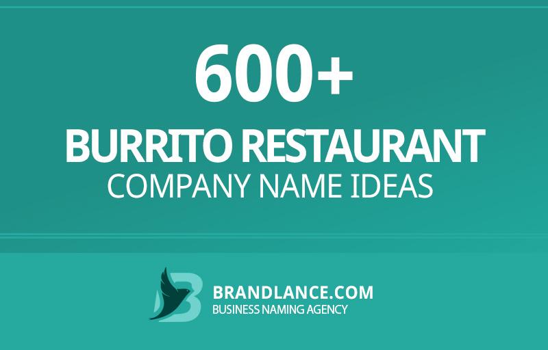Burrito restaurant company name ideas for your new business venture