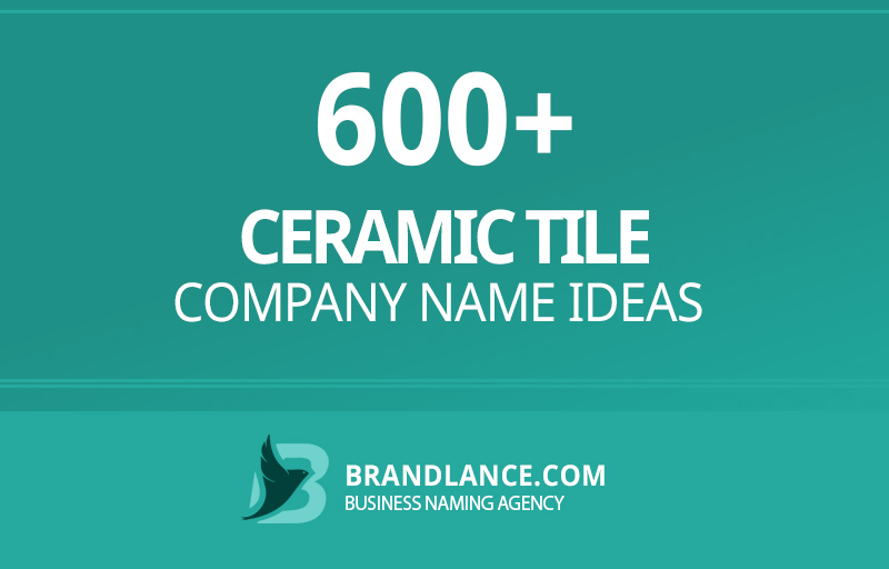 Ceramic tile company name ideas for your new business venture