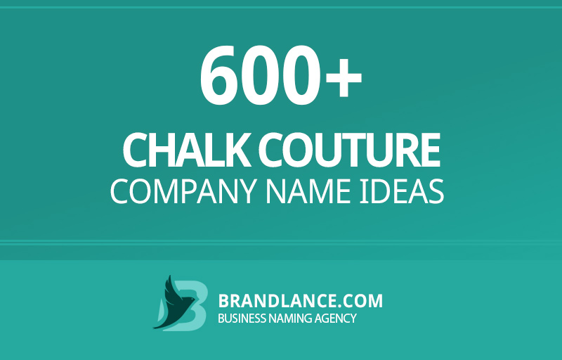 Chalk couture company name ideas for your new business venture