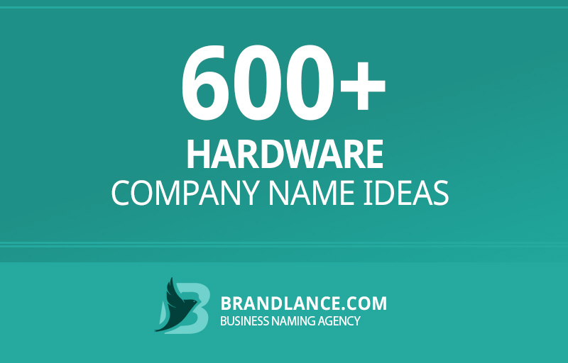 Hardware company name ideas for your new business venture