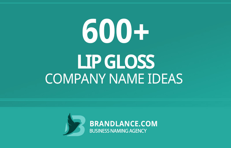 Lip gloss company name ideas for your new business venture
