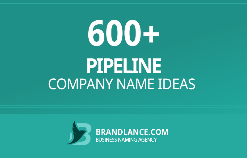 Pipeline company name ideas for your new business venture