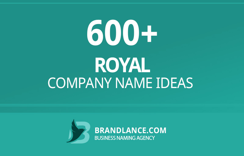 Royal company name ideas for your new business venture