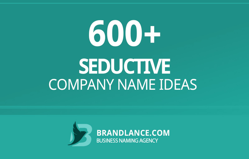 Seductive company name ideas for your new business venture