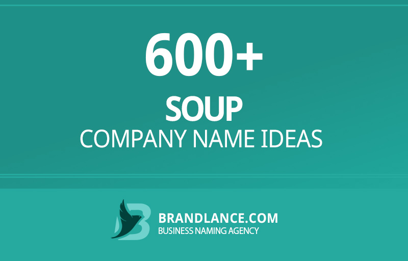 Soup company name ideas for your new business venture