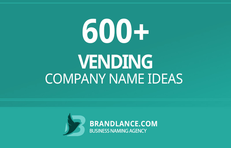 Vending company name ideas for your new business venture