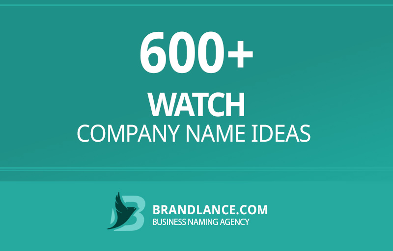 Watch company name ideas for your new business venture