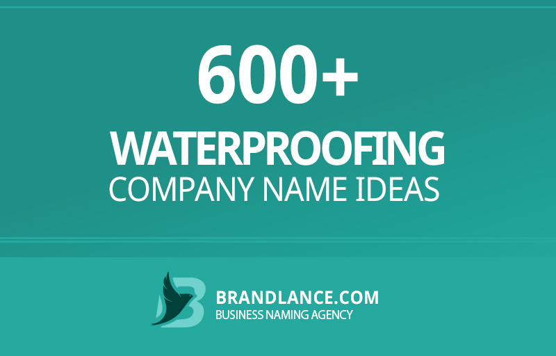 Waterproofing company name ideas for your new business venture