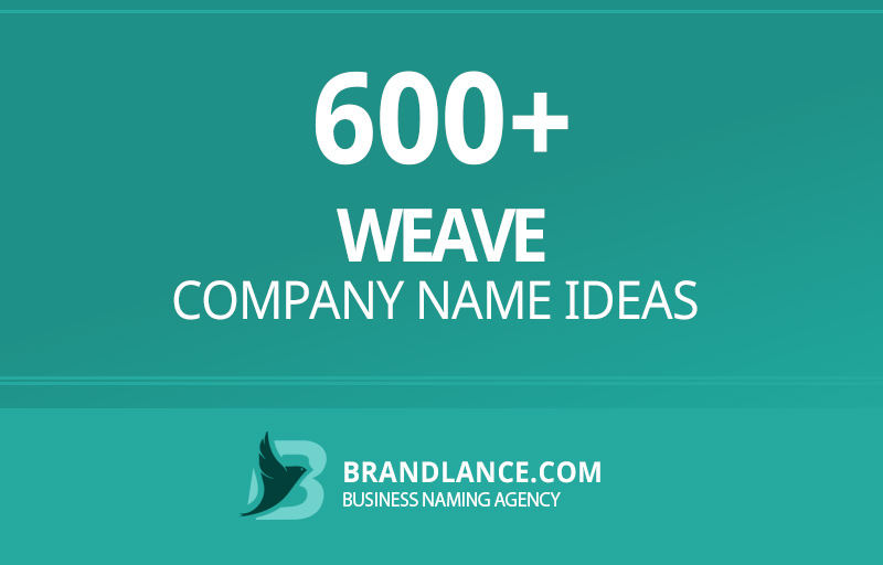Weave company name ideas for your new business venture